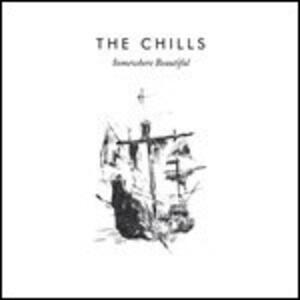 Somewhere Beautiful - Vinile LP di Chills