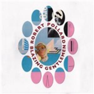 Blazing Gentlemen - Vinile LP di Robert Pollard