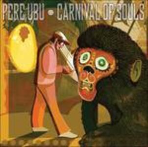 Carnival of Souls - Vinile LP di Pere Ubu