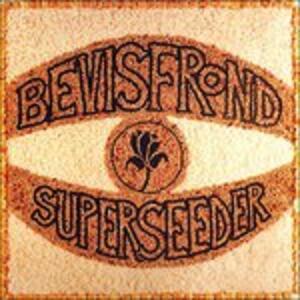 Superseeder - Vinile LP di Bevis Frond