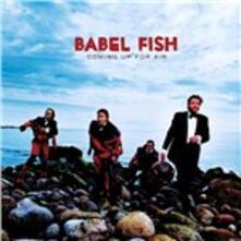 Coming Up for Air - CD Audio di Babel Fish