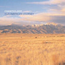 Our American Journey - CD Audio di Chanticleer