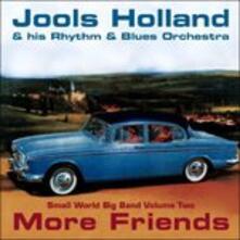 More Friends - CD Audio di Jools Holland