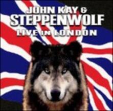 Live in London - CD Audio di Steppenwolf,John Kay