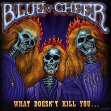 What Doesn't Kill You... - CD Audio di Blue Cheer