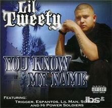 You Know My Name - CD Audio di Lil' Tweety