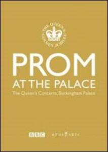 Prom At The Palace. The Queen's Concert. Buckingham Palace 2002 - DVD