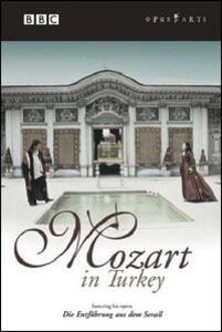 Mozart in Turkey. Featuring Entführung aus dem Serail di Mick Csáky,Elijah Moshinsky - DVD