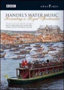 Georg Friederic Handel. Handel's Water Music - DVD