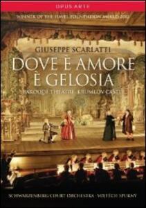 Giuseppe Scarlatti. Dove è amore è gelosia - DVD
