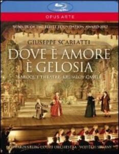 Giuseppe Scarlatti. Dove è amore è gelosia - Blu-ray