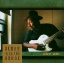 Blues is in the House - CD Audio di Johnny Jones