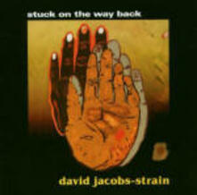 Stuck on the Way Back - CD Audio di David Jacobs-Strain