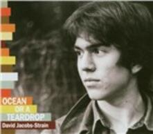 Ocean or a Teardrop - CD Audio di David Jacobs-Strain