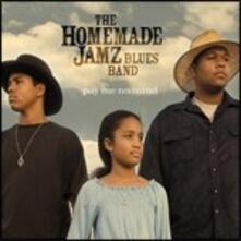 Pay Me No Mind - CD Audio di Homemade Jamz Blues Band