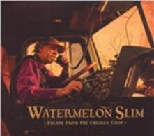 Escape from the Chicken Coop - CD Audio di Watermelon Slim