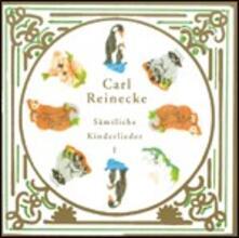 Samtliche Kinderlieder vol.1 - CD Audio di Carl Heinrich Reinecke