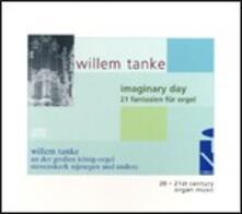 Imaginary Day 21 Fantasie - CD Audio di Willem Tanke