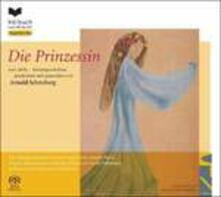 Die Prinzessin - CD Audio di Arnold Schönberg