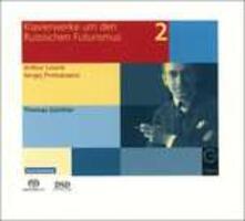 Opere pianistiche del Futurismo russo vol.2 - SuperAudio CD ibrido di Arthur Vincent Lourié