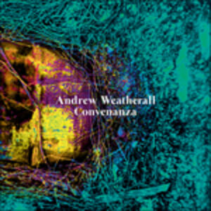 Convenanza - Vinile LP di Andrew Weatherall