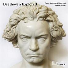 Beethoven Explored vol.4 - CD Audio di Ludwig van Beethoven