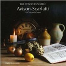12 Concerti grossi dalle sonate di Scarlatti - CD Audio di Charles Avison,Avison Ensemble