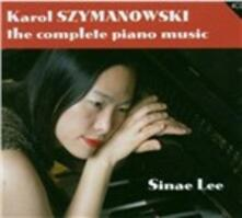 Musica per pianoforte completa - CD Audio di Karol Szymanowski,Sinae Lee