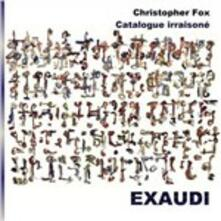 Catalogue irraisoné - CD Audio di Christopher Fox,Exaudi Vocal Ensemble