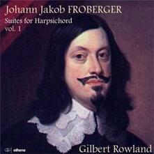 Suites for Harpsichord vol.1 - CD Audio di Johann Jacob Froberger,Gilbert Rowland