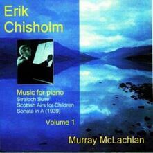 Music For Piano Vol. 1 - CD Audio di Erik Chisholm