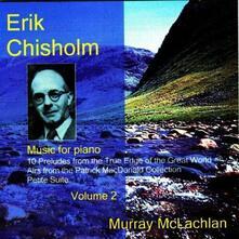 Music For Piano Vol. 2 - CD Audio di Erik Chisholm