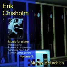 Music For Piano Vol. 3 - CD Audio di Erik Chisholm