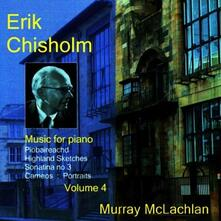Music For Piano Vol. 4 - CD Audio di Erik Chisholm