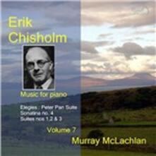 Erik Chisholm Volume 7 - CD Audio di Murray McLachlan,Erik Chisholm