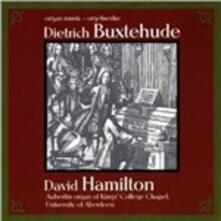 Musica per organo - CD Audio di Dietrich Buxtehude,David Hamilton