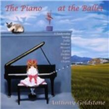 The Piano at the Ballet - CD Audio di Anthony Goldstone