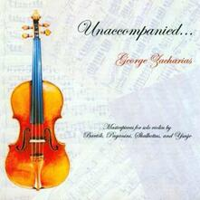 Unaccompanied... George Zacharias - CD Audio di Niccolò Paganini,George Zacharias