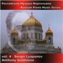 Russian Piano Music Series - CD Audio di Sergei Mikhaylovich Lyapunov,Anthony Goldstone