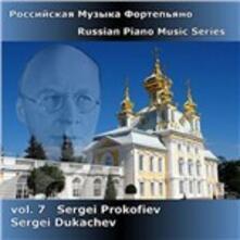 Russian Piano Music Series vol.7 - CD Audio di Sergej Sergeevic Prokofiev,Sergei Dukachev