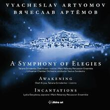 A Symphony of Elegies - CD Audio di Vyacheslav Artyomov