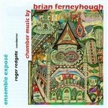 Musica da camera - CD Audio di Brian Ferneyhough,Ensemble Exposé