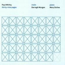 Thirty Nine Pages - CD Audio di Paul Whitty