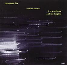 Natural Science - CD Audio di Christopher Fox