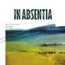 In Absentia - CD Audio di Amir Mahyar Tafreshipour,Darragh Morgan