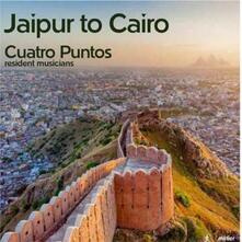 Jaipur to Cairo - CD Audio di Cuatro Puntos,Kevin Bishop