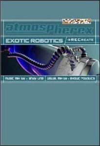 Exotic Robotics. Recreate - DVD