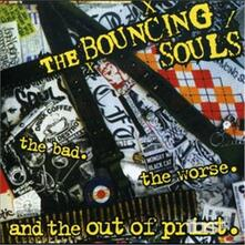 Bad the Worse & and Out - CD Audio di Bouncing Souls