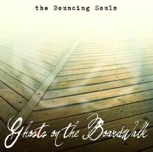 Ghosts on the Boardwalk - CD Audio di Bouncing Souls