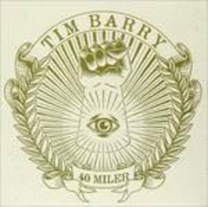 40 Miler - Vinile LP di Tim Barry